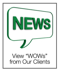 View WOWs from Our Clients