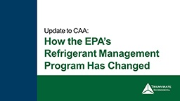 Update-To-CAA-How-The-EPA's-Refrigerant-Management-Program-Has-Changed-Webinar.jpg