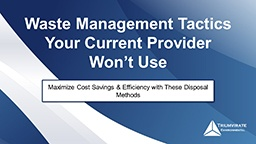 Waste-Management-Tactics-Your-Current-Provider-Won't-Use-Webinar.jpg
