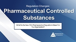 What-Do-The-New-DEA-Pharmaceutical-Regulations-Mean-For-Your-Organization_Webinar.jpg