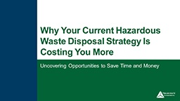 Why-Your-Current-Hazardous-Waste-Disposal-Strategy-Is-Costing-You-More-Webinar.jpg