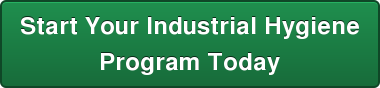 Start Your Industrial Hygiene Program Today