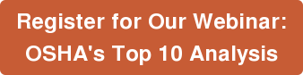 Register for Our Webinar: OSHA's Top 10 Analysis