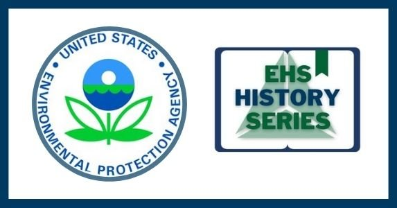 EHS History: What Startedthe EPA & What It Means For Your Business