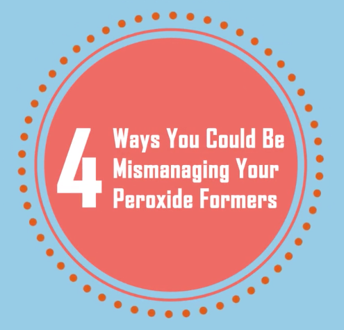 4 Ways You Could Be Mismanaging Your Peroxide Formers